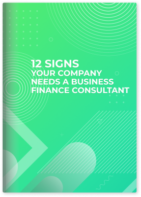 12 Signs Your Company Needs a Business Finance Consultant